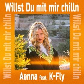 AENNA FEAT. K-FLY - WILLST DU MIT MIR CHILLN